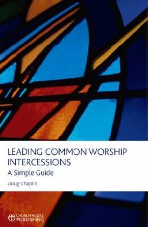 leading common worship intercessions a simple guide doug chaplin pdf